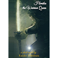 Himiko - the Warrior Queen (The Goddesses of the World) (English Edition)