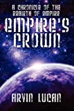 Empire's Crown, Arvin Lucan, 1432784641