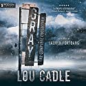 Gray: The Complete Collection Audiobook by Lou Cadle Narrated by Lauren Fortgang