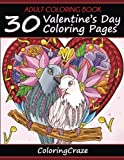 Adult Coloring Book: 30 Valentine's Day Coloring Pages, Coloring Books For Adults Series By ColoringCraze.com (ColoringCraze Adult Coloring Books, ... Coloring Books For Grownups) (Volume 16)