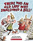 There Was an Old Lady Who Swallowed a Bell!, by Lucille Colandro