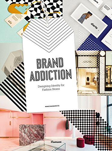 Brand Addiction: Designing Identity for Fashion Stores by Flamant