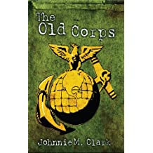 The Old Corps (The Old Corps & No Better Way to Die Book 1)