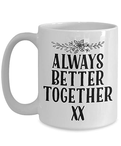 Always Better Together Best Friend Coffee Mug Gift Long Distance Girlfriend Boyfriend Birthday Goodbye