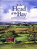 img - for At the Head of the Bay: A Cultural and Architectural History of Cecil County, Maryland book / textbook / text book