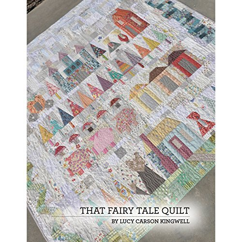 That Fairy Tale Quilt Pattern Booklet by Lucy Carson Kingwell (Fairy Pattern)