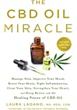 The CBD Oil Miracle: Manage Pain, Improve Your Mood, Boost Your Brain, Fight Inflammation, Clear Your Skin, Strengthen…