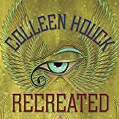 Recreated: The Reawakened Series, Book 2 | Colleen Houck