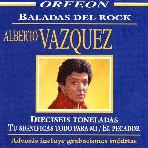 Amazon.com: Tu Significas Todo Para Mi: Alberto Vazquez