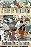 img - for A Bun in the Oven: How the Food and Birth Movements Resist Industrialization book / textbook / text book
