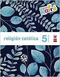 Religión católica. 5 Primaria. Nuevo Kairé - 9788467580877