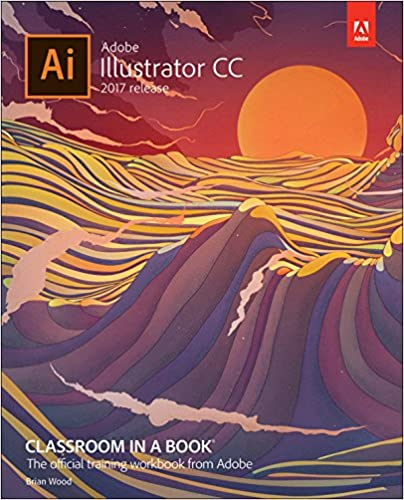 Amazon adobe illustrator cc classroom in a book 2017 release amazon adobe illustrator cc classroom in a book 2017 release ebook brian wood kindle store fandeluxe Gallery