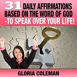 31 Daily Affirmations Based on the Word of God