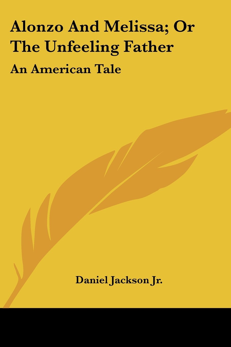 Read Online Alonzo And Melissa; Or The Unfeeling Father: An American Tale pdf epub