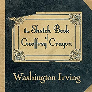 The Sketch Book of Geoffrey Crayon Audiobook