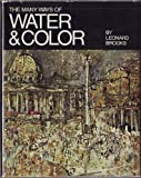 The Many Ways of Water and Color, Leonard Brooks, 0891340106