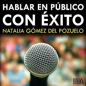 Hablar en Público con Exito [Speak in Public with Success] Audiobook