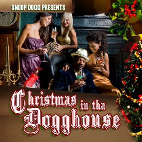 Amazon.com: Christmas In The Dogghouse [Explicit]: Snoop Dogg ...