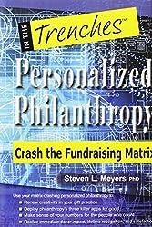 Personalized Philanthropy: Crash the Fundraising Matrix by Steven L. Meyers (2015-02-16)