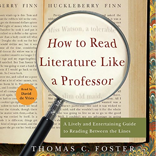 How to Read Literature Like a Professor: A Lively and Entertaining Guide to Reading Between the Lines Audiobook [Free Download by Trial] thumbnail