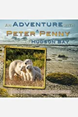 An Adventure With Peter & Penny At Hudson Bay Paperback