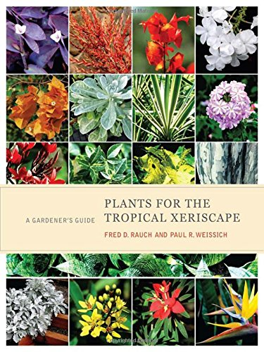 Download Plants for the Tropical Xeriscape: A Gardener's Guide PDF