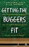 Getting the Buggers Fit, Cale, Lorraine and Harris, Jo, 0826475353