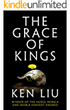 The Grace of Kings (The Dandelion Dynasty Book 1)