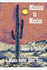 Mission to Mexico: A Martin Carter Short Story Kindle Edition