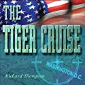 The Tiger Cruise Audiobook by Richard Thompson Narrated by Bill Brooks