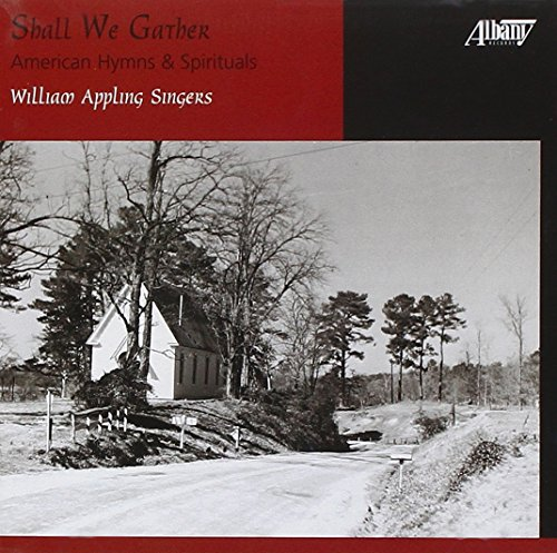 Shall We Gather  - American Hymns and Spirituals by Albany Records