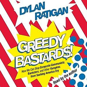 Greedy Bastards Audiobook