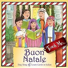 Buon Natale: Sing Along And Learn Carols In Italian