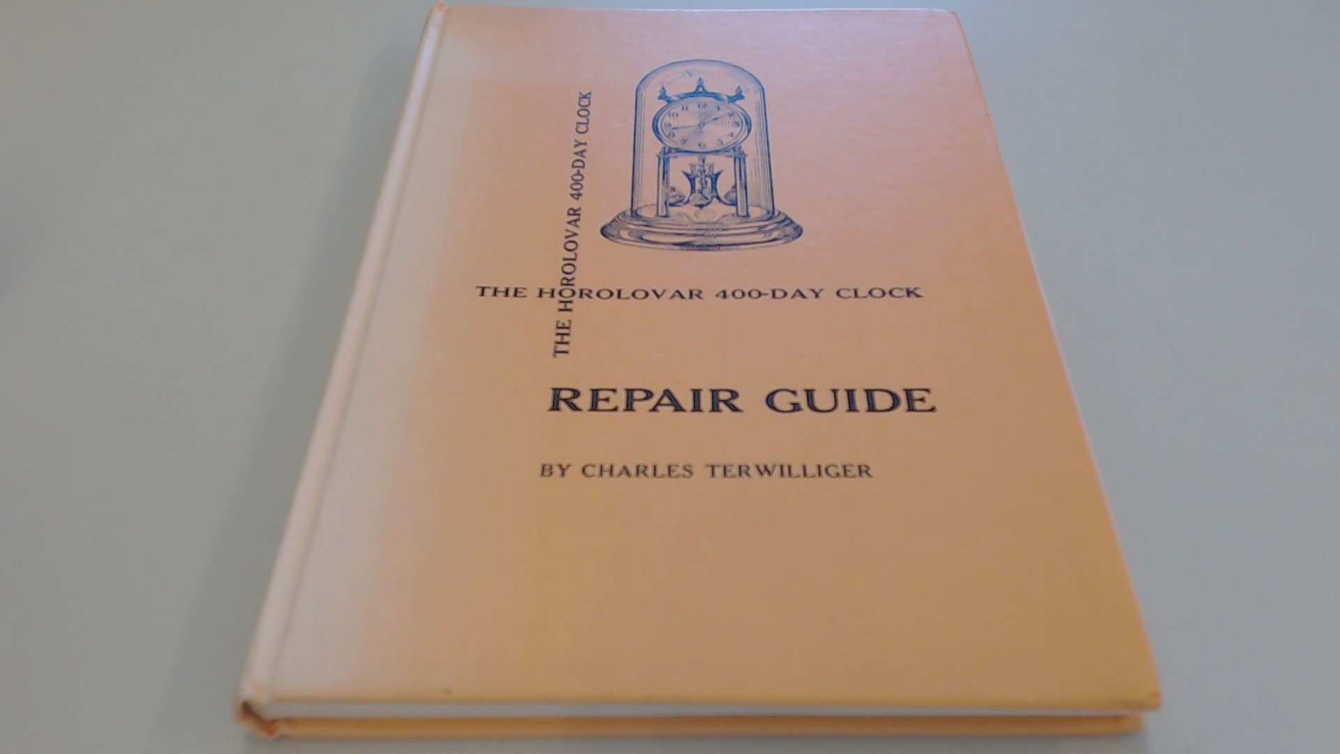 The Horolovar 400-day clock repair guide: Amazon.co.uk: Charles  Terwilliger: 9780916316006: Books