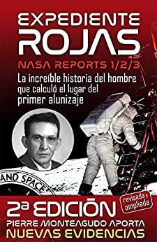 Expediente Rojas: NASA Reports 1/2/3 (Spanish Edition) by [Monteagudo, Pierre]