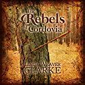 The Rebels of Cordovia Audiobook by Linda Weaver Clarke Narrated by Carolyn Kashner