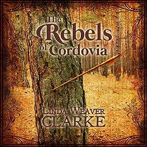 The Rebels of Cordovia Audiobook