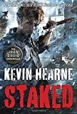 """""""Staked (The Iron Druid Chronicles)"""" av Kevin Hearne"""