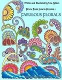 Fabulous Florals: 30 Original Hand-Drawn Coloring Pages (Pen & Pixel Fusion) (Volume 2)