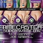 Timecaster Supersymmetry | Joe Kimball