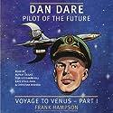 Dan Dare: Voyage to Venus, Volume 1 Audiobook by Frank Hampson Narrated by Rupert Degas, Tom Goodman-Hill, Kate O'Sullivan, Christian Rodska