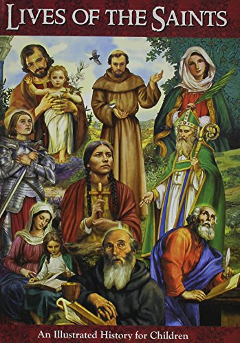 Lives of the Saints an Illustrated History for Children