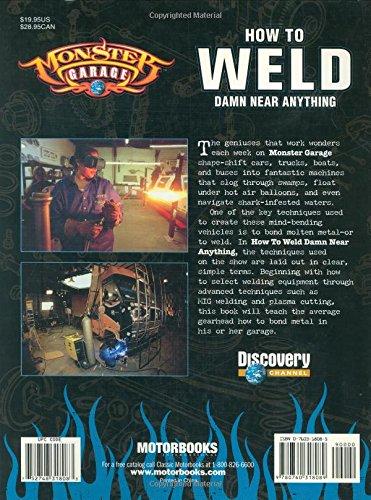 Monster Garage: How to Weld Damn Near Anything (Motorbooks Workshop)