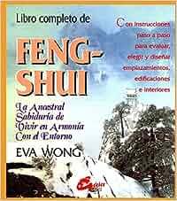 Libro Completo de Feng-Shui: La Ancestral Sabiduria de