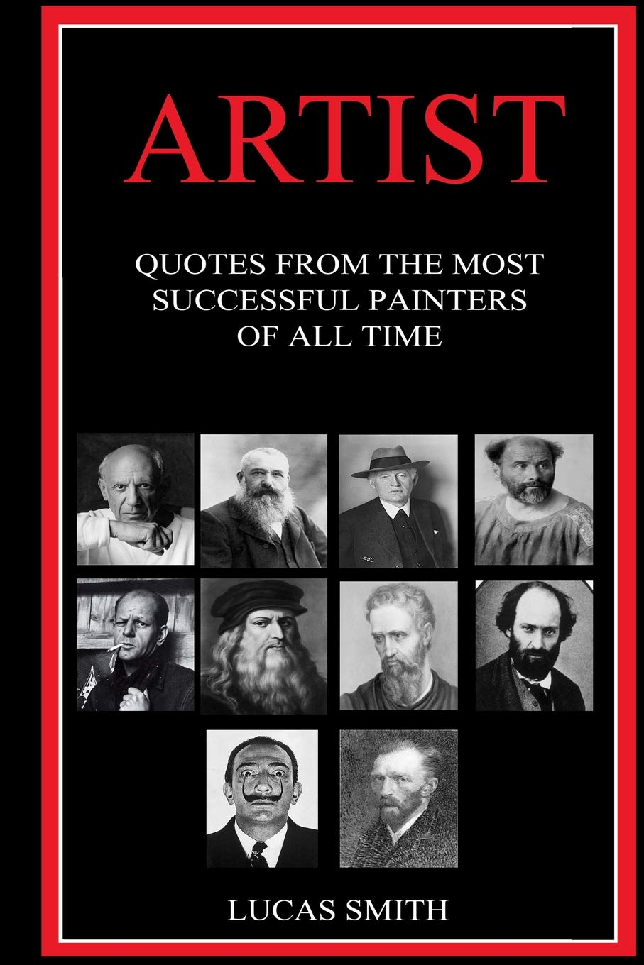 Read Online Artist: Quotes from the Most Successful Painters of all Time PDF