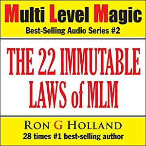 The 22 Immutable Laws of MLM: Shattering the Myths - Multi Level Magic book two Audiobook