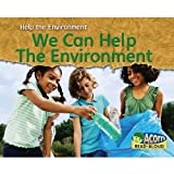 We Can Help the Environment, Rebecca Rissman, 1432922831