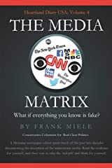 The Media Matrix: What If Everything You Know Is Fake (Heartland Diary USA) Paperback