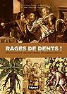 Rages de dents ! : Dictionnaire des remèdes et superstitions par Seigneuric