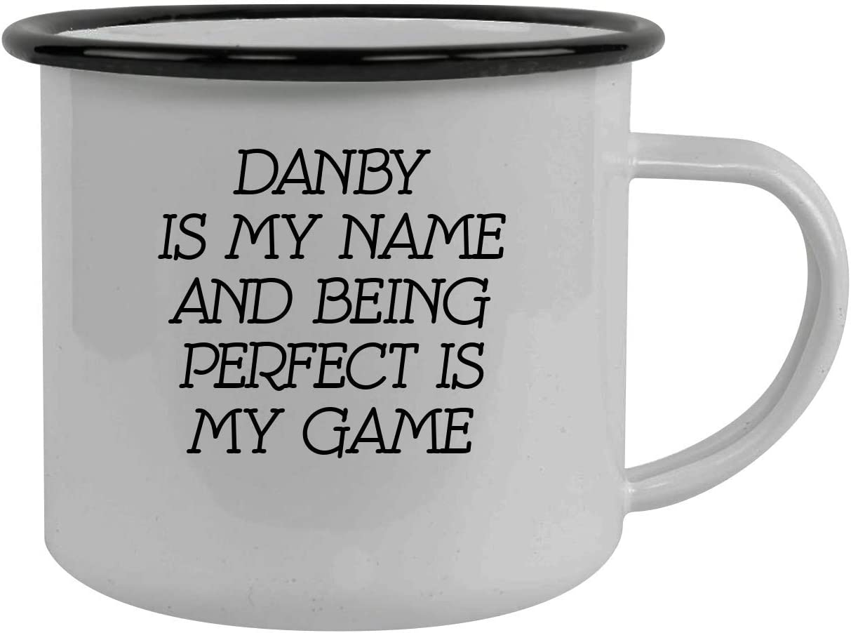 Danby Is My Name And Being Perfect Is My Game - Stainless Steel 12oz Camping Mug, Black